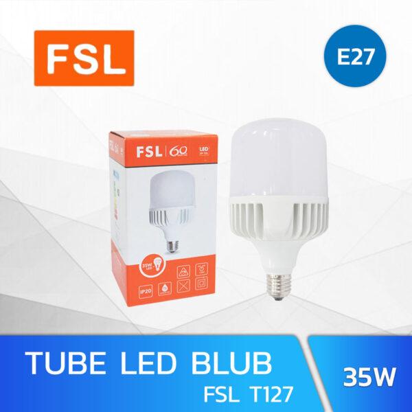 หลอดไฟ LED BLUB 35W FSL E27