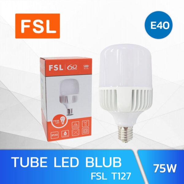 หลอดไฟ LED BLUB 75W FSL